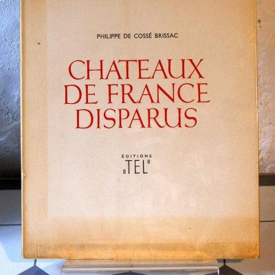 Philippe de Cossé Brissac Chateaux de France disparus Editions Tel 1947